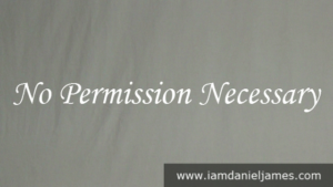 [Video] No Permission Necessary