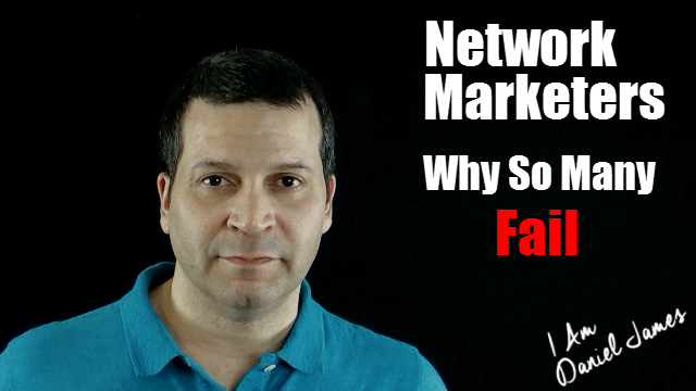 Why Network Marketers Fail