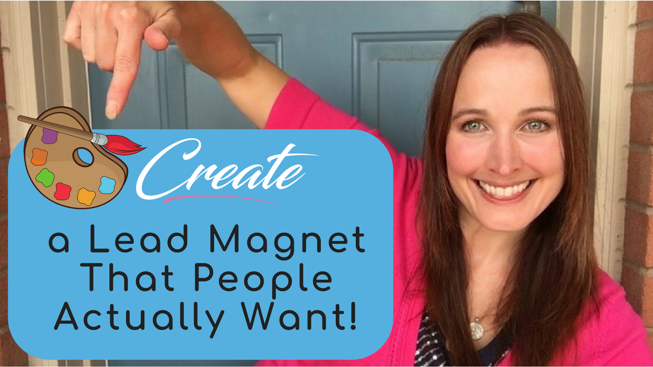 How to Create a Lead Magnet That People Actually Want