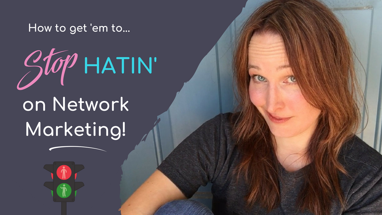 Do You Want People to Stop Hating on the Network Marketing Industry? Here