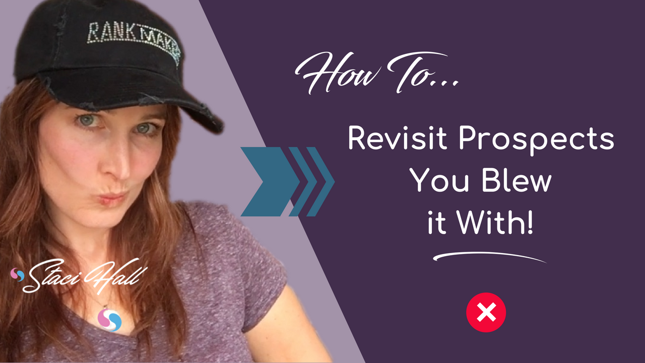Home Business Training: How to Revisit Prospects You Previously Blew it With