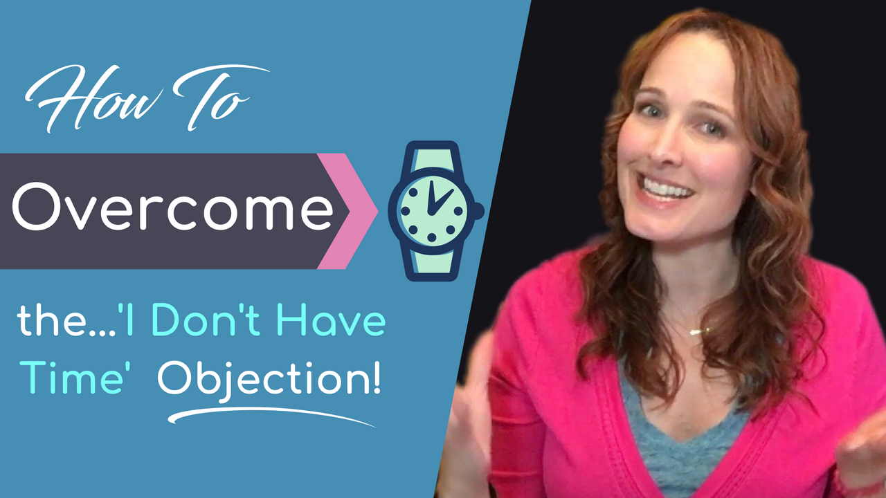 What to say to prospects who 'don't have any time' for your home business opportunity