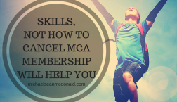 HOW TO CANCEL MCA MEMBERSHIP