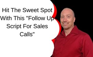 Follow Up Script For Sales Calls