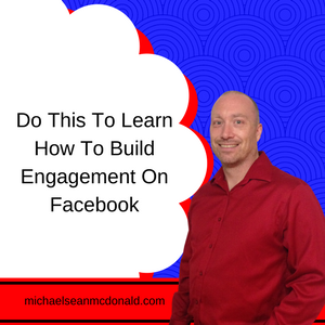 Do This To Learn How To Build Engagement On Facebook
