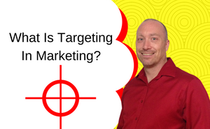what-is-targeting-in-marketing