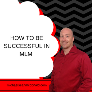 HOW TO BE SUCCESSFUL IN MLM TIPS FOR NEWBIES
