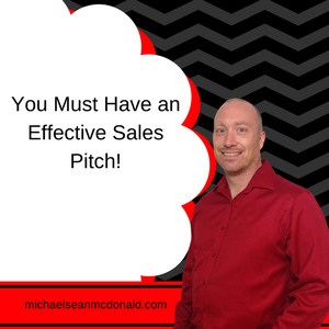 You Must Have an Effective Sales Pitch!