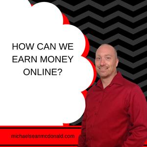 HOW CAN WE EARN MONEY ONLINE