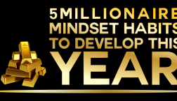 5 Millionaire Mindset Habits To Develop This Year!