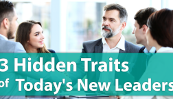 3 Hidden Traits of Today's New Leaders