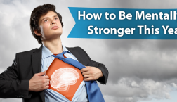 How to Be Mentally Stronger This Year