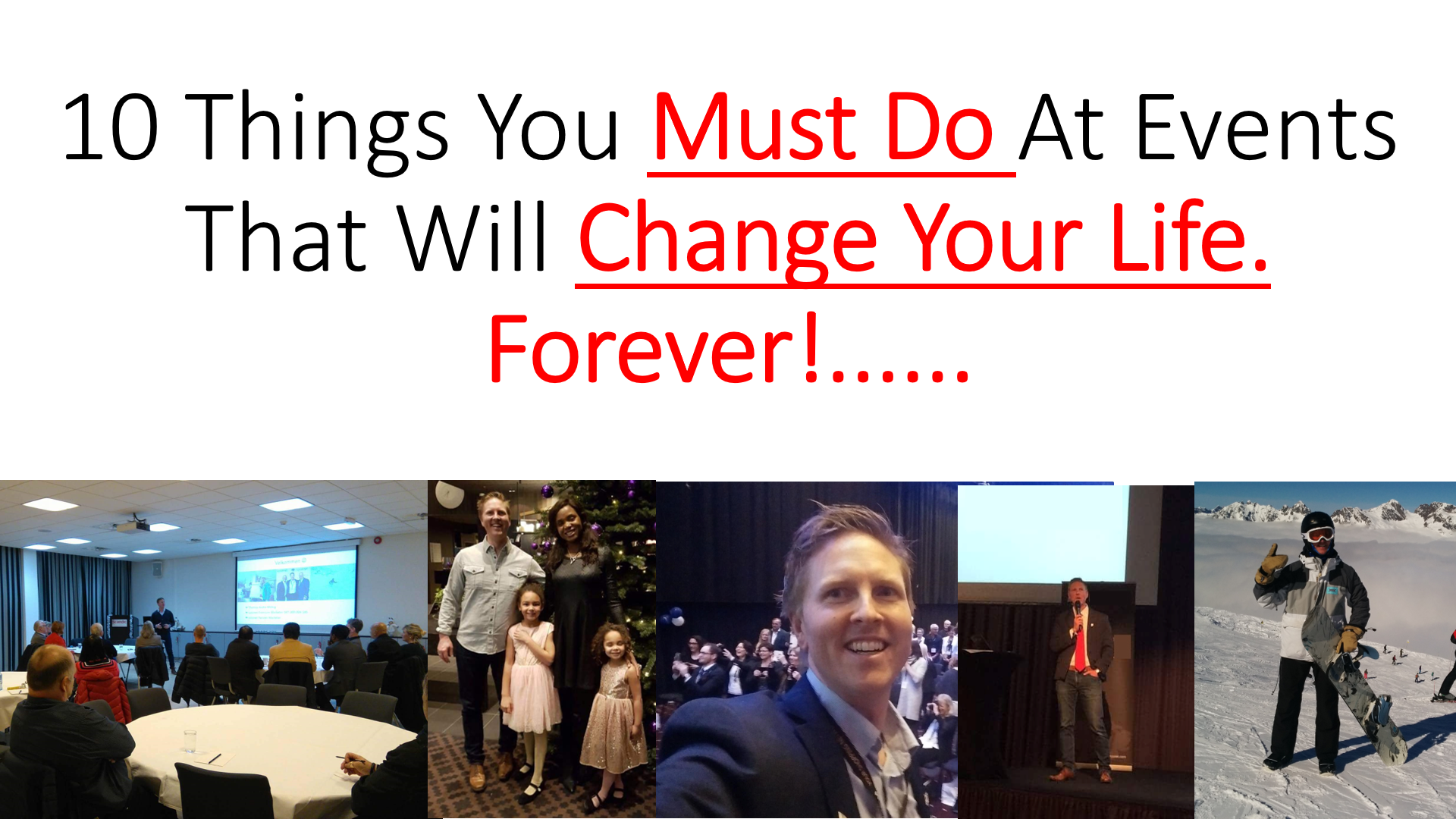 10 Things You Must Do At Network Marketing Events That Will Change Your Life Forever