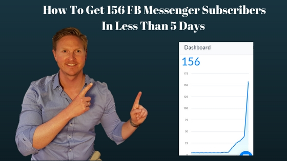 How To Get 156 FaceBook Messenger Subscribers with Manychat