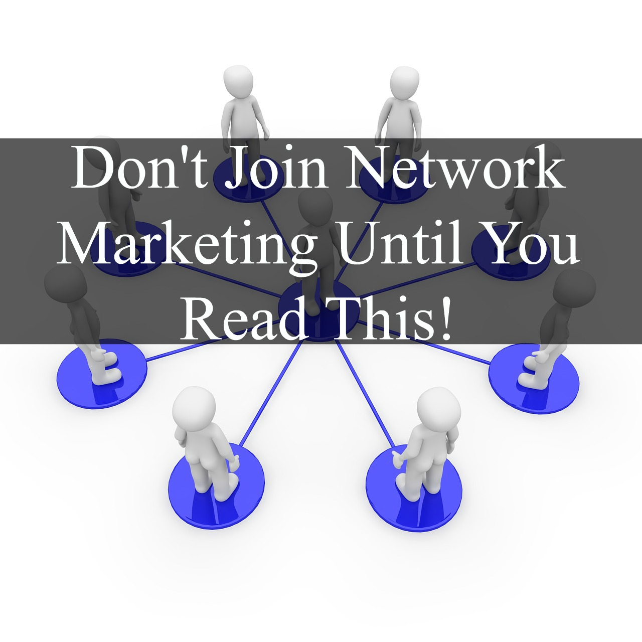 Don't Join The Network Marketing Industry Until You Read This!
