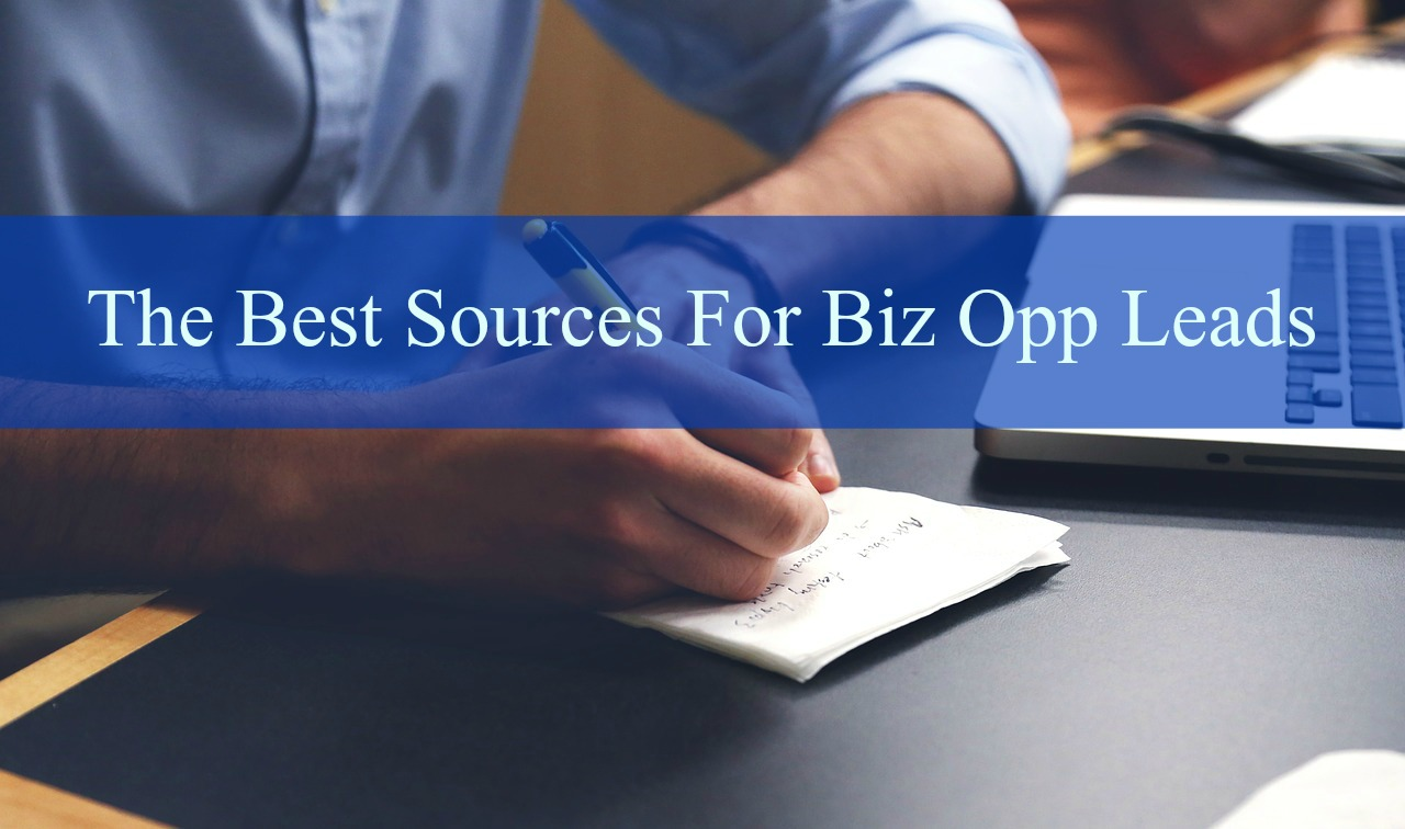 The Best Places to Find High Quality Biz Opp Leads