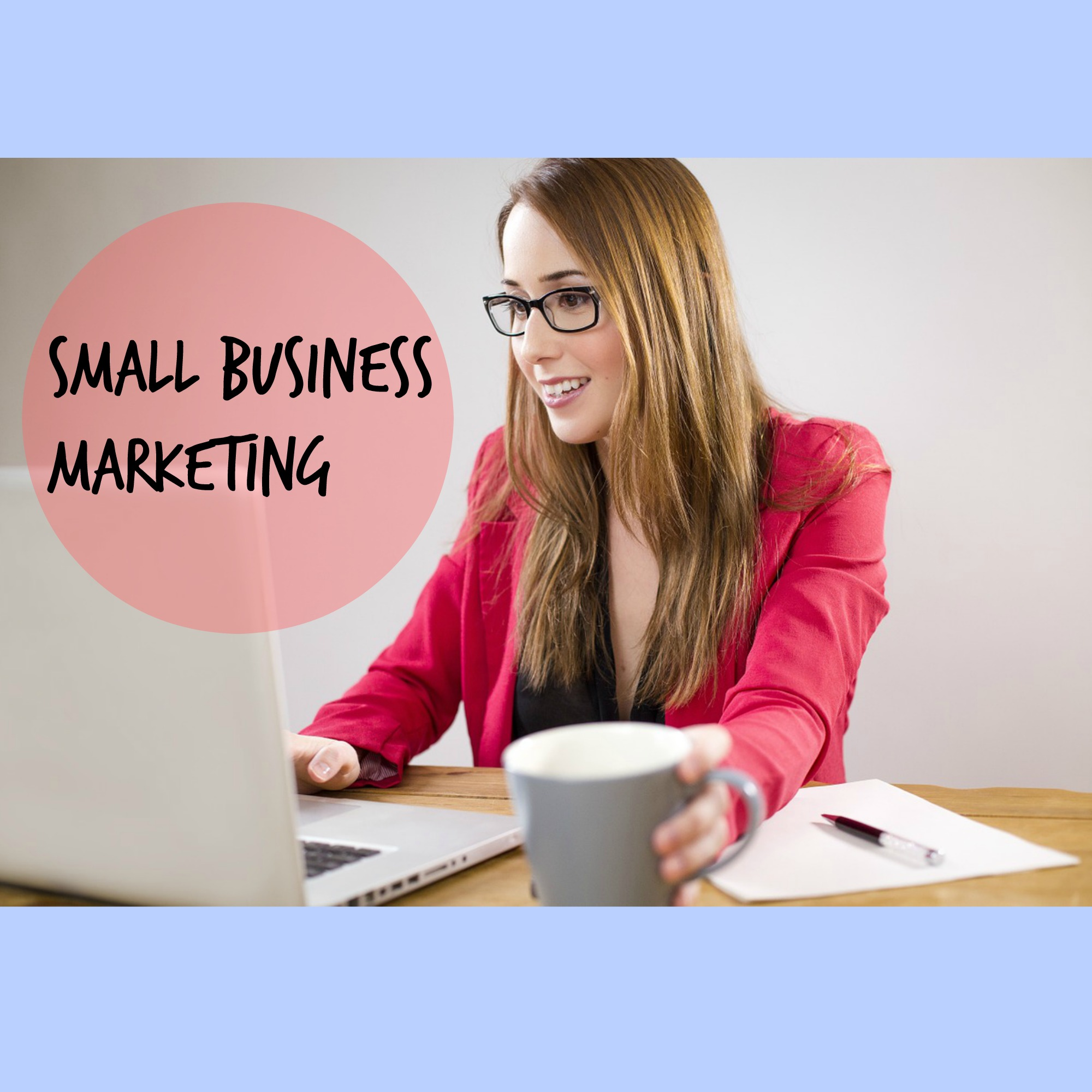 Small Business Marketing Advice to Explode Your Brand Online