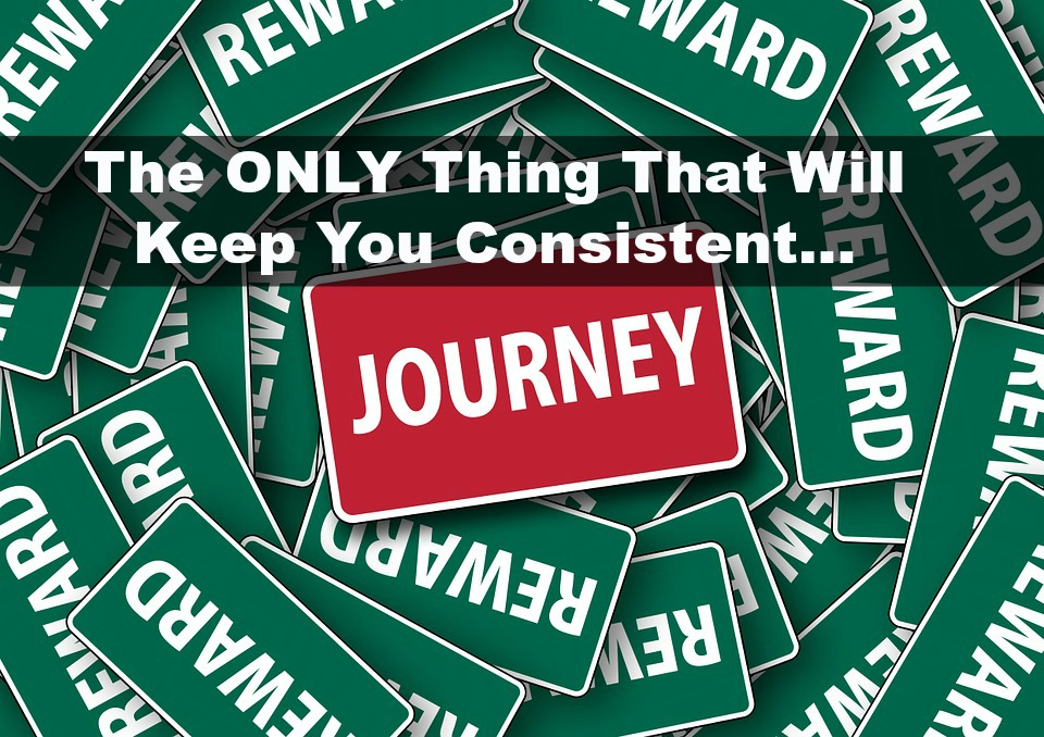 MLM Tips: The ONLY Thing That Will Keep You Consistent