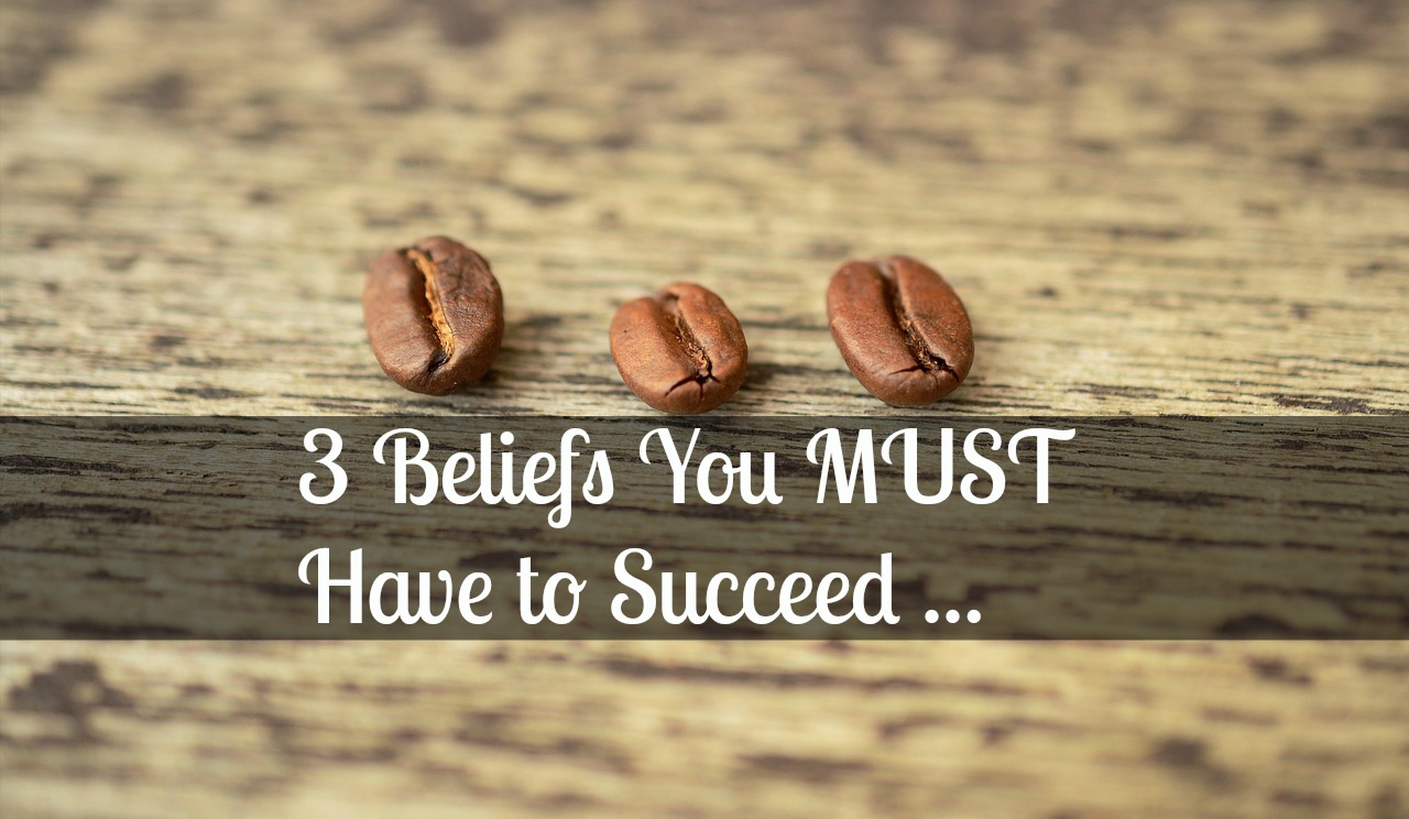 How to Succeed in Network Marketing – 3 Beliefs