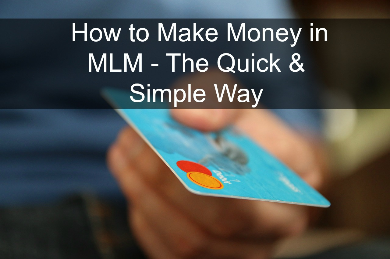 Guaranteed Way to Make Money in MLM