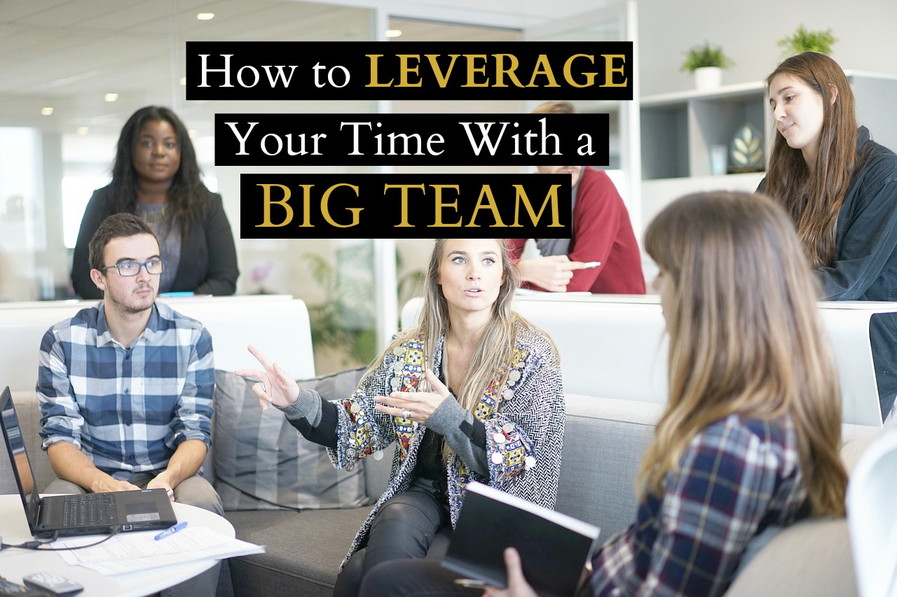 How to Leverage Your Time With a Big MLM Team…