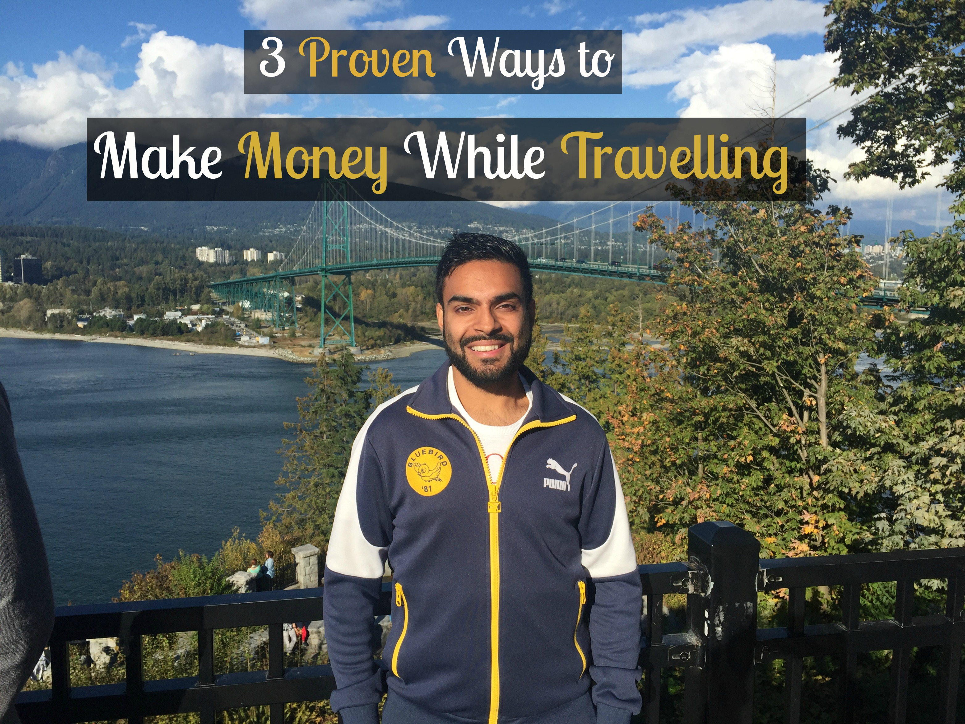 3 Proven Ways to Make Money While Travelling…