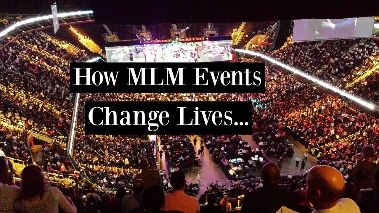 How MLM Events Change Lives…