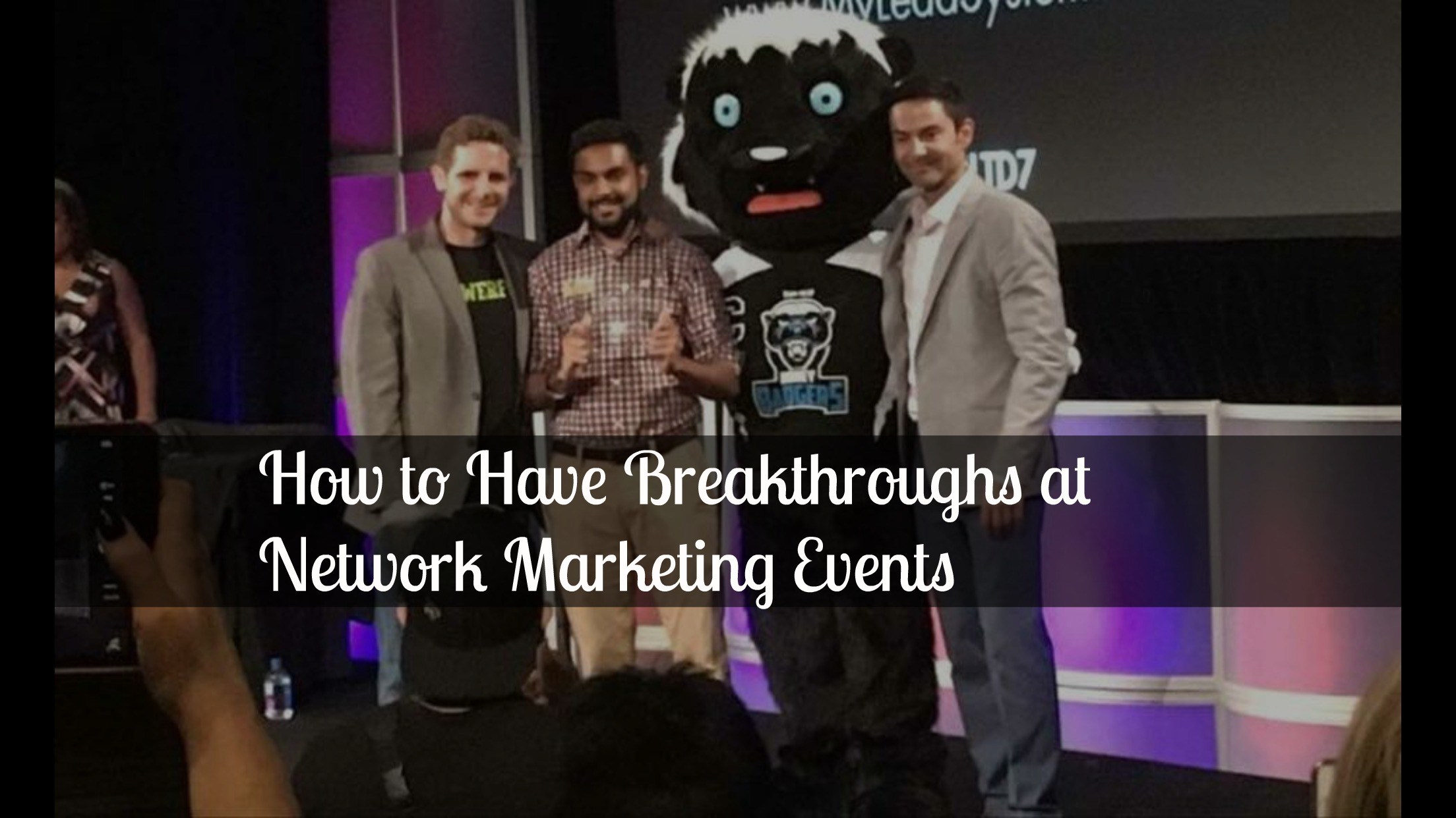 How to Have Breakthroughs at Network Marketing Events