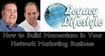 Build Momentum in Your Network Marketing Business