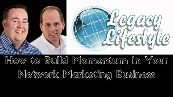 How to Build Momentum in Your Network Marketing Business