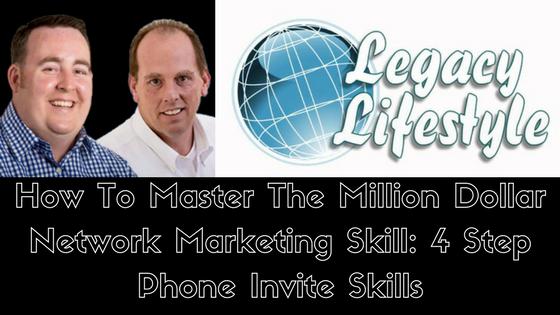 The Million Dollar Network Marketing Skill: 4 Step Phone Invite Skills