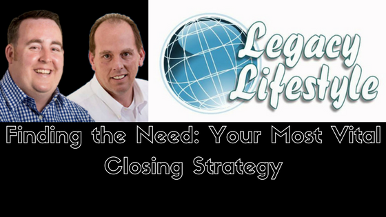 Finding the Need: Your Most Vital Closing Strategy