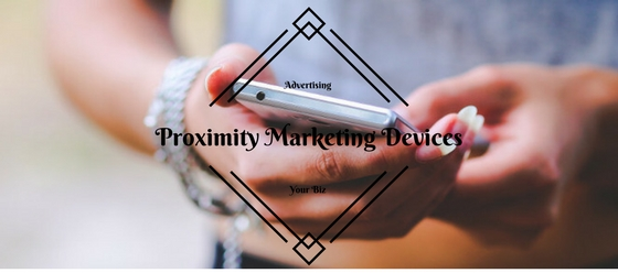 Proximity Marketing Devices Turn Advertising For Small And Home Based Business Owners Into A Reality