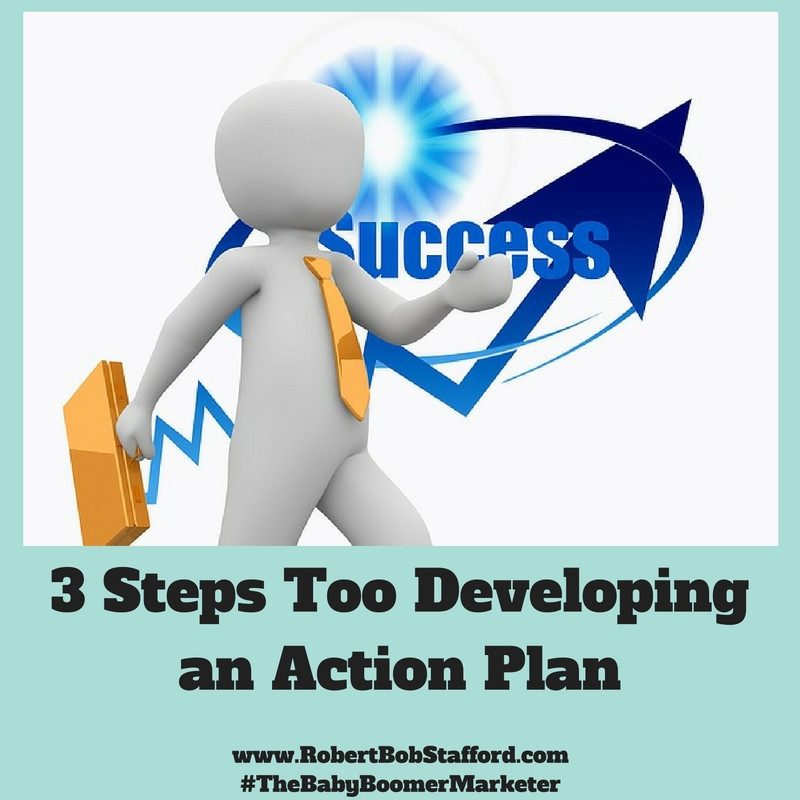 3 Steps Too Developing an Action Plan