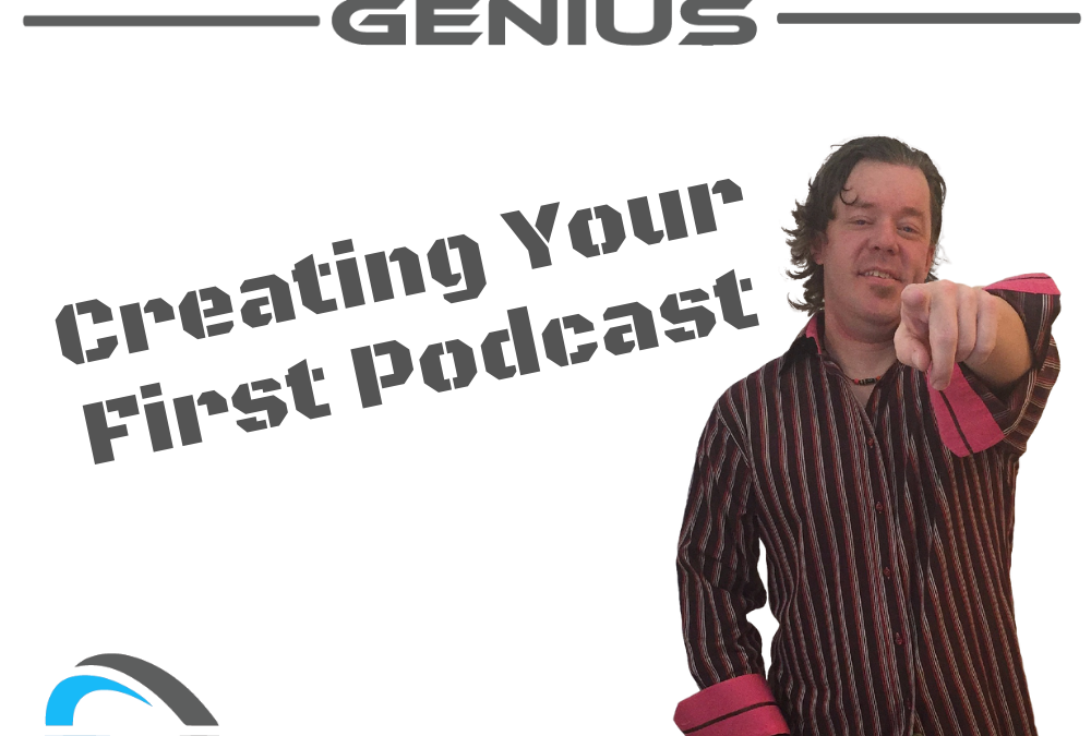 Creating Your First Podcast