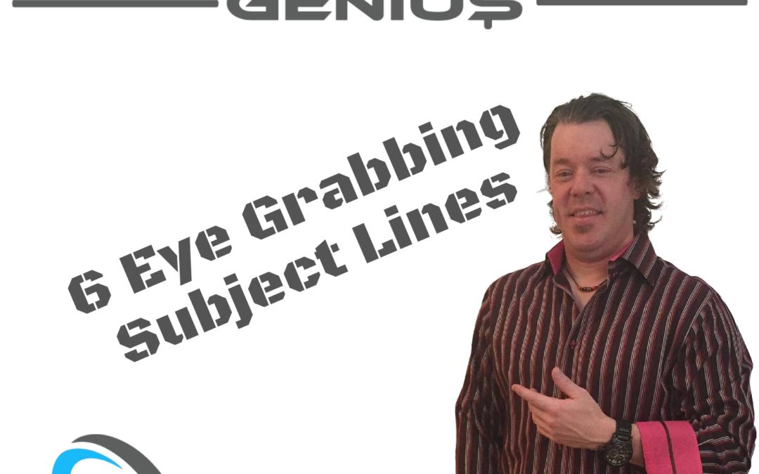 6 Eye Grabbing Subject Lines