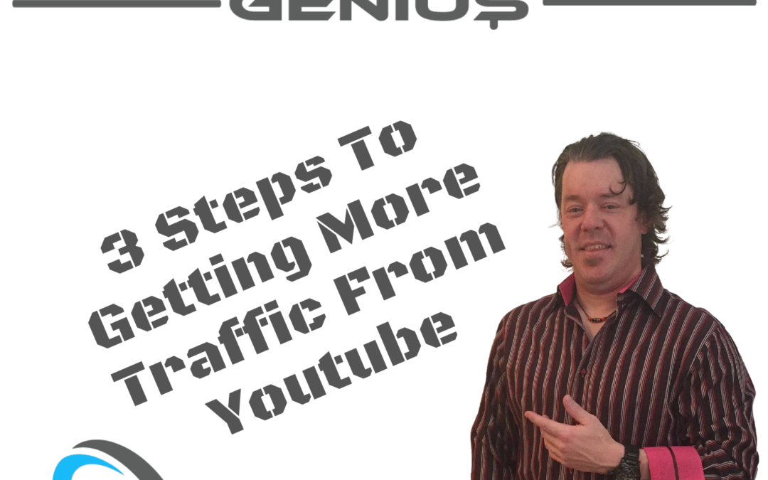 3 Steps To Getting More Traffic From Youtube