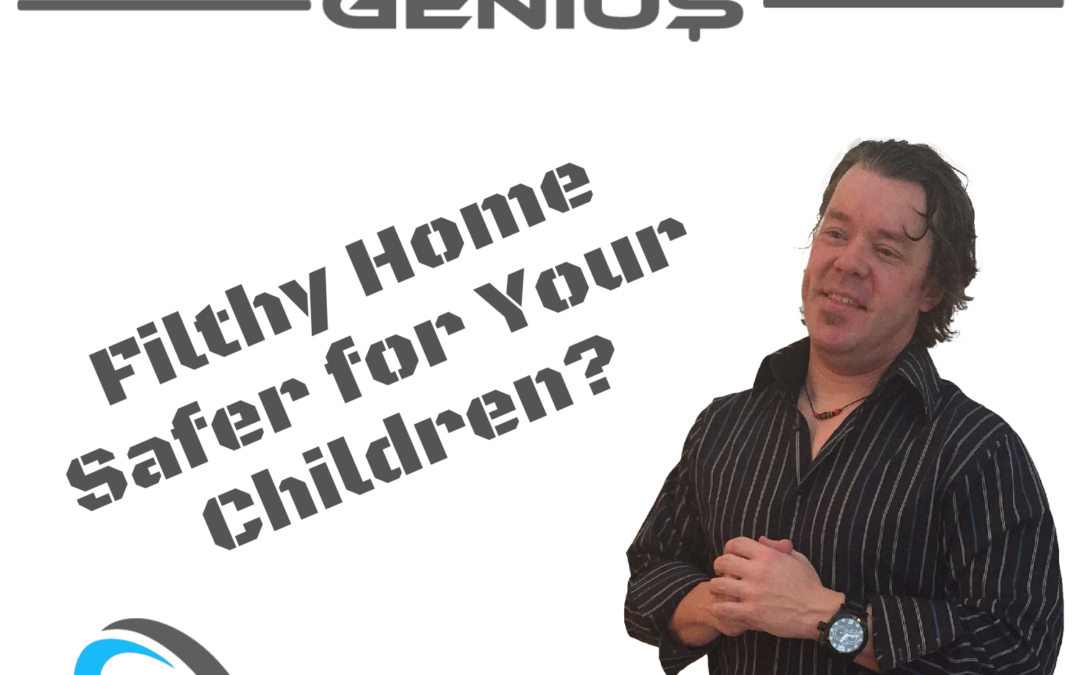 Is A Filthy Home Safer for Your Children?