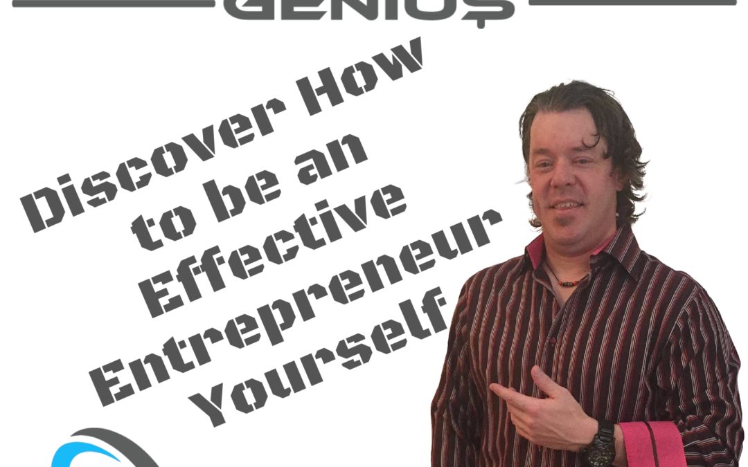 Discover How to be an Effective Entrepreneur Yourself