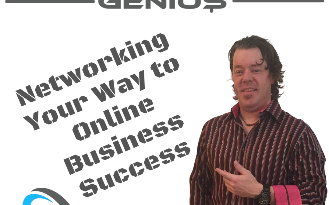 Networking Your Way to Online Business Success
