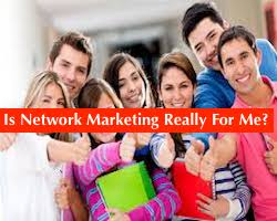 Is Network Marketing Really For Me