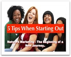 5 Tips When Starting Out In Network Marketing