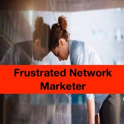"""Are You A Frustrated Network Marketer?"""