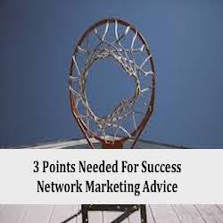 Network Marketing Advice: 3 Points
