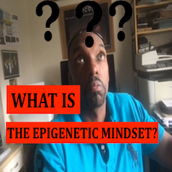 The Epigenetic Mindset
