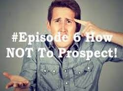 Network Marketing Prospecting- How NOT to Prospect featured