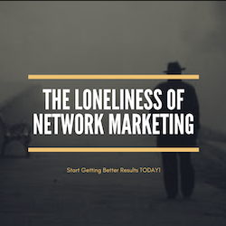 The Loneliness Of Network Marketing