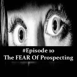 Fear Of Prospecting