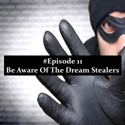 Watch Out For The Dream Stealers