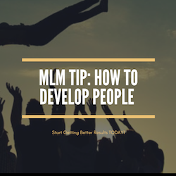 MLM Tip: Developing People